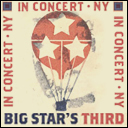 Big Star's Third Live in NYC