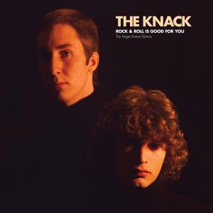 The Knack - Rock & Roll Is Good For You: The Fieger/Averre Demos