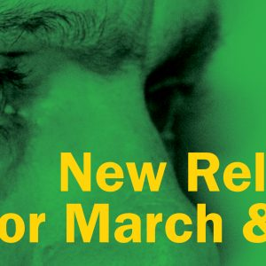 New Releases for March and April News Item