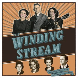 Winding Stream: The Carters, The Cashes And The Course Of Country Music