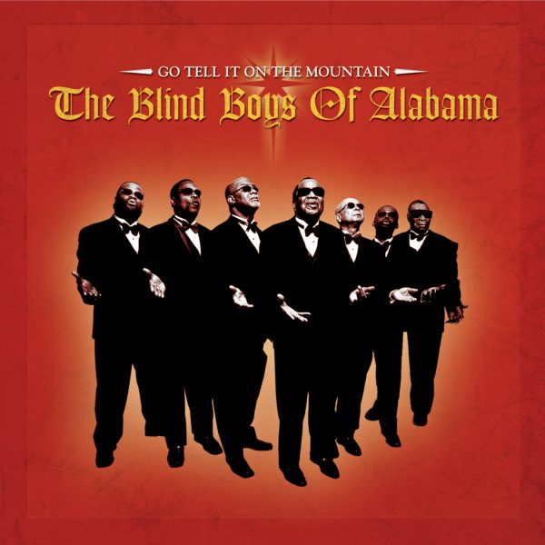 The Blind Boys Of Alabama - Go Tell It On The Mountain