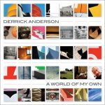 Derrick Anderson - A World Of My Own