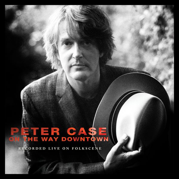 Peter Case - On The Way Downtown