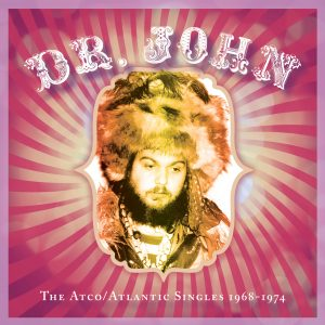 Dr. John - The Atco/Atlantic Singles 1968–1974