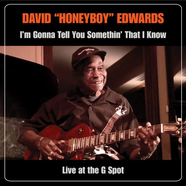 "David ""Honeyboy"" Edwards - I'm Gonna Tell You Somethin"
