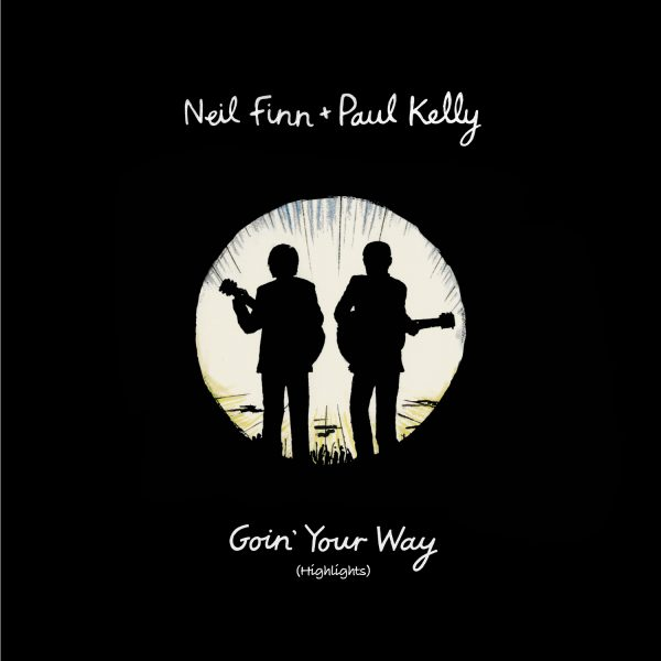Neil Finn/Paul Kelly - Goin' Your Way (Highlights)