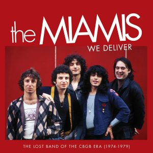The Miamis - We Deliver: The Lost Band Of The CBGB Era (1974-1979)