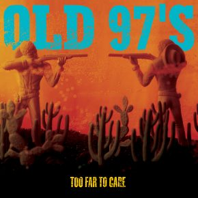 Old 97 - Too Far To Care OV-45