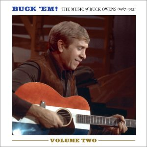 Buck Owens - Buck 'Em! Volume Two: The Music Of Buck Owens (1967-1975)