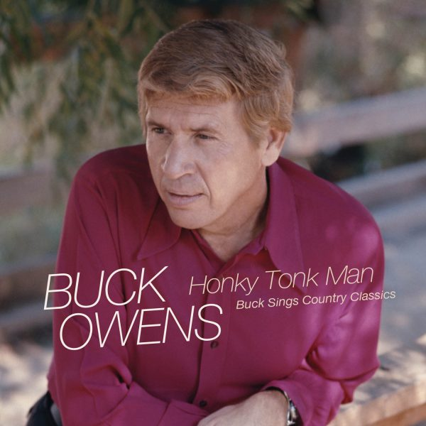 Buck Owens - Honky Tonk Man: Buck Sings Country Classics