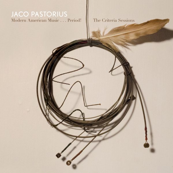 Jaco Pastorius - Modern American Music... Period! The Criteria Sessions