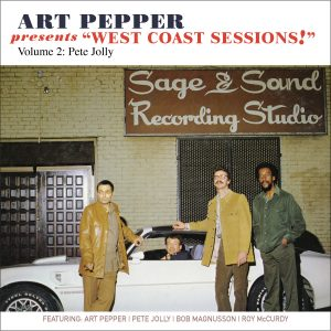 "Art Pepper - Art Pepper Presents ""West Coast Sessions!"" Volume 2: Pete Jolly"