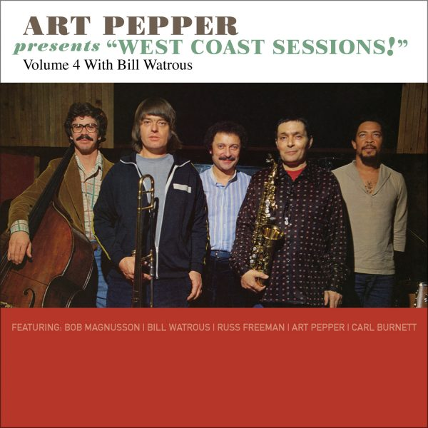 "Art Pepper - Art Pepper Presents ""West Coast Sessions!"" Volume 4: Bill Watrous"