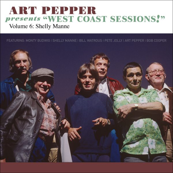 "Art Pepper - Art Pepper Presents ""West Coast Sessions!"" Volume 6: Shelly Manne"