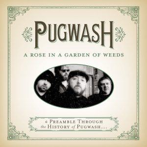Pugwash - A Rose In A Garden Of Weeds: A Preamble Through The History Of Pugwash...