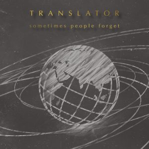 Translator - Sometimes People Forget