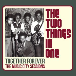 The Two Things In One - Together Forever: The Music City Sessions
