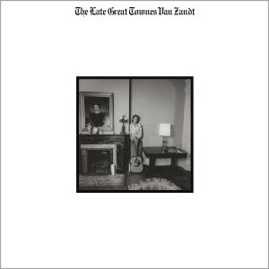 Townes Van Zandt - The Late Great Towns Van Zandt