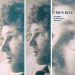 Chris Bell - Outtakes & Alternates, Volume 2