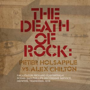 Peter Holsapple vs. Alex Chilton - The Death Of Rock