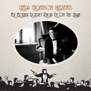Linda Thompson - My Mother Doesn't Know I'm On The Stage