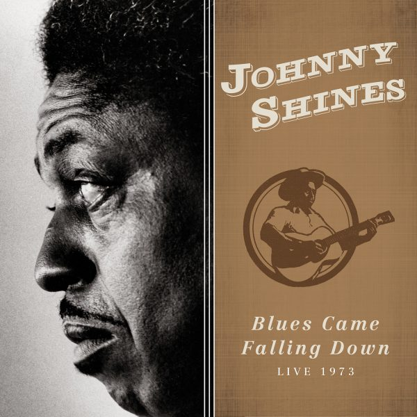 Johnny Shines - The Blues Came Falling Down