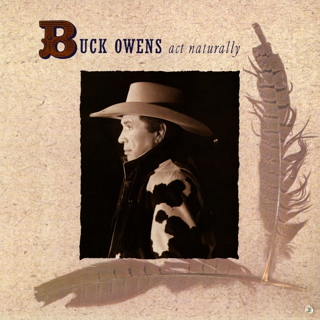 Buck Owens - Act Naturally