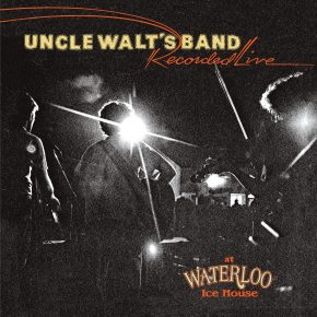 Uncle Walts Band - Recorded Live At Waterloo Ice House OV-407