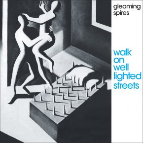 Gleaming Spires - Walk On Well LIghted Streets OV-455