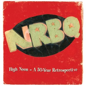 NRBQ - High Noon Boxed Set
