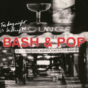 Bash & Pop - Friday Night Is Killing Me