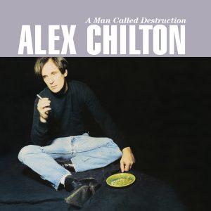 Alex Chilton - A Man Called Destruction