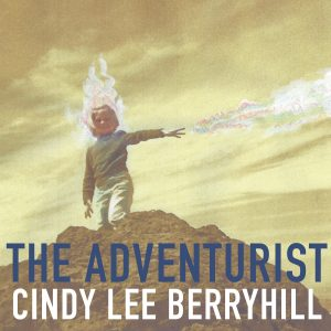 Cindy Lee Berryhill - The Adventurist