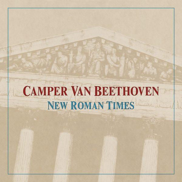 Camper Van Beethoven - New Roman Times
