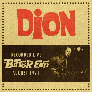 Dion - Recorded Live At The Bitter End, August 1971