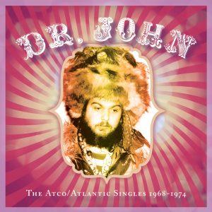 Dr. John - The Atco/Atlantic Singles 1968–1974