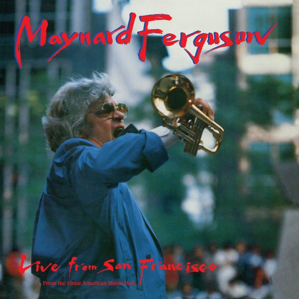 Maynard Ferguson - Live From San Francisco