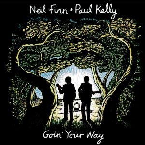 Neil Finn/Paul Kelly - Goin' Your Way