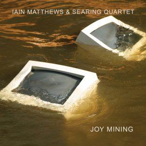 Iain Matthews - Joy Mining