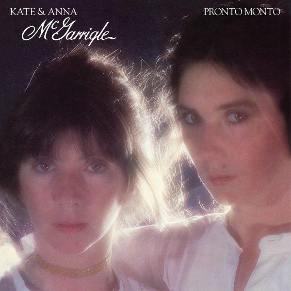 Kate & Anna McGarrigle - Pronto Monto