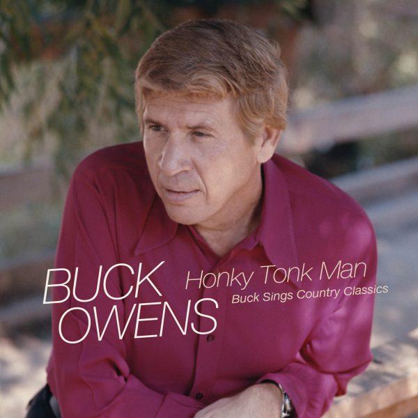 Buck Owens - Honky Tonk Man: Buck Sings Country Classics