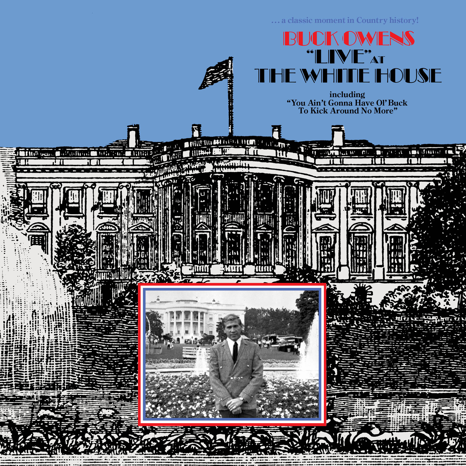 """Buck Owens - """"Live"""" At The White House (...And In Space)"""
