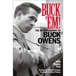 Buck Owens - Buck 'Em: The Autobiography Of Buck Owens