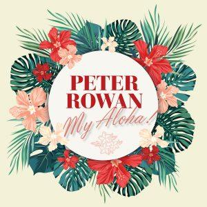 Peter Rowan - My Aloha!