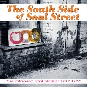 South Side Of Soul Street: The Minaret Soul Singles 1967-1976