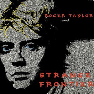 Roger Taylor - Strange Frontier