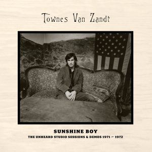 Townes Van Zandt - Sunshine Boy: The Unheard Studio Sessions And Demos 1971 - 1972