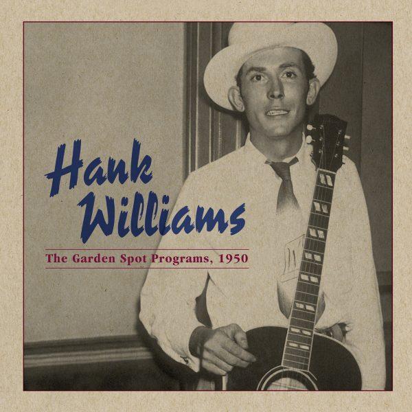 Hank Williams - The Garden Spot Programs, 1950