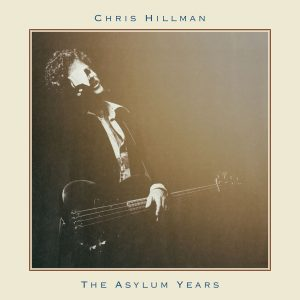 Chris Hillman – The Asylum Years