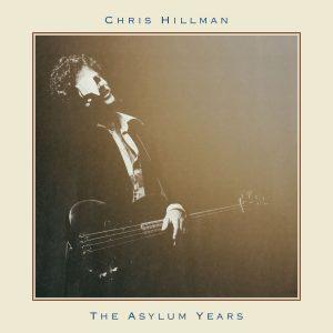 Chris Hillman –The Asylum Years